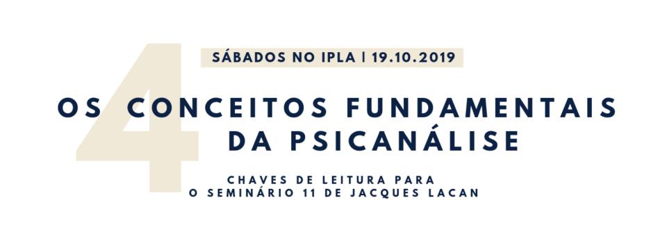 Sábados no IPLA: Outubro/2019 - Os 4 conceitos fundamentais da psicanálise